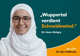 WUPPERTAL VERDIENT UWE SCHNEIDEWIND ... weil die Themen seines Programms nach mehr Lebensqualität in Wuppertal klingen. Seine Visionen umfassen die Bedürfnisse unserer Zukunft. Außerdem mag ich die Kombination von Wissenschaft und Politik.